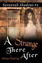 A Strange There After (Savannah Shadows, #2)