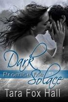 Dark Solace (Promise Me, #9)