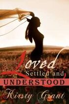 Loved, Settled and Understood