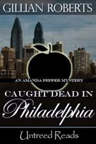 Caught Dead in Philadelphia (An Amanda Pepper Mystery, #1)