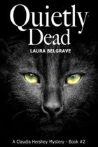 Quietly Dead (A Claudia Hershey Mystery, #2)