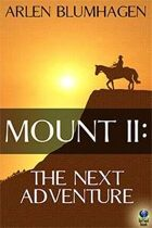Mount II: The Next Adventure