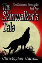 The Skinwalker's Tale (The Paranormal Investigator, #4)
