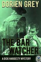 The Bar Watcher (A Dick Hardesty Mystery, #3)