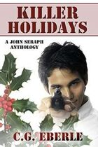 Killer Holidays: A John Seraph Anthology
