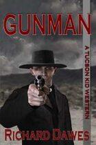 Gunman (A Tucson Kid Western, #4)