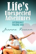 Life's Unexpected Adventures (Anthology #1)