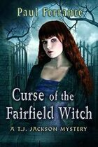 Curse of the Fairfield Witch (A T. J. Jackson Mystery, #4)