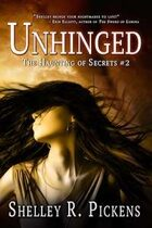 Unhinged (The Haunting of Secrets, #2)