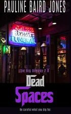 Dead Spaces (The Big Uneasy, #3)