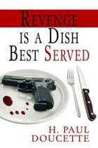 Revenge Is a Dish Best Served (A Matt Murphy Mystery, #4)
