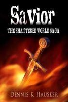 Savior (The Shattered World Saga, #3)