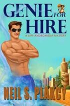 Genie for Hire (A Biff Andromeda Mystery)