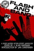 Flash and Bang: A Short Mystery Fiction Society Anthology
