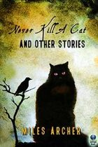 Never Kill a Cat and Other Stories