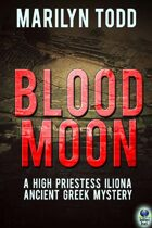 Blood Moon (A High Priestess Iliona Ancient Greek Mystery, #2)