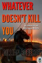 Whatever Doesn't Kill You (An Emma Howe and Billie August Mystery, #2)