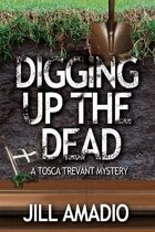 Digging Up the Dead (A Tosca Trevant Mystery, #2)
