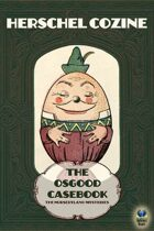 The Osgood Casebook: The Nurseryland Mysteries