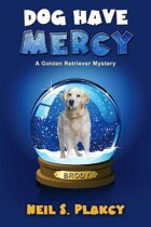 Dog Have Mercy (A Golden Retriever Mystery, #2)