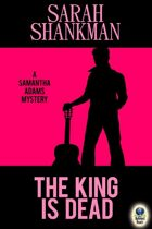The King Is Dead (A Samantha Adams Mystery, #5)
