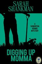 Digging Up Momma (A Samantha Adams Mystery, #7)
