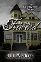 The Way Forward (The Ghostly Way Series, #2)