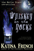 Whiskey on the Rocks (The Belle Starr Chronicles, #1)