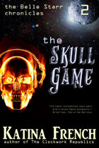 The Skull Game (The Belle Starr Chronicles, #2)