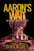 Aaron's Wait (An Elliott Smith Mystery, #2)