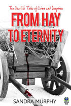 From Hay to Eternity: Ten Devilish Tales of Crime and Deception