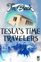 Tesla's Time Travelers: The Series [BUNDLE]