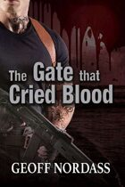 The Gate That Cried Blood