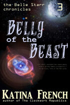 Belly of the Beast (The Belle Starr Chronicles, #3)