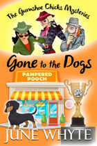 Gone to the Dogs (The Gumshoe Chicks Mysteries, #1)