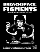 BREACHSPACE: Figments