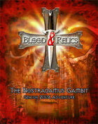 Blood and Relics: Nostradamus Gambit (GenCon 2006)