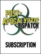 Post-Apocalyptic Dispatch (10 Issue Subscription)