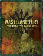 Wasteland Fury: Post Apocalyptic Martial Arts