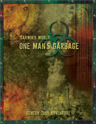 Darwin's World: One Man's Garbage (GenCon 2005 Adventure 1)