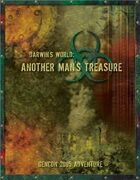 Darwin's World: Another Man's Treasure (GenCon 2005 Adventure 2)