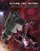 Future NPC Matrix: Space Monkey
