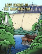 Last Gambit of The Mind Masters