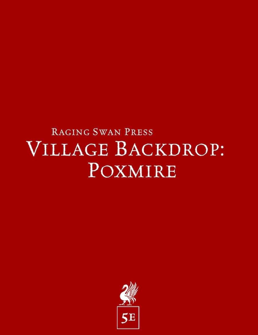 Village Backdrop: Poxmire (5e) - Raging Swan Press | GM's Resources |  Pathfinder | Village Backdrops | DriveThruRPG com