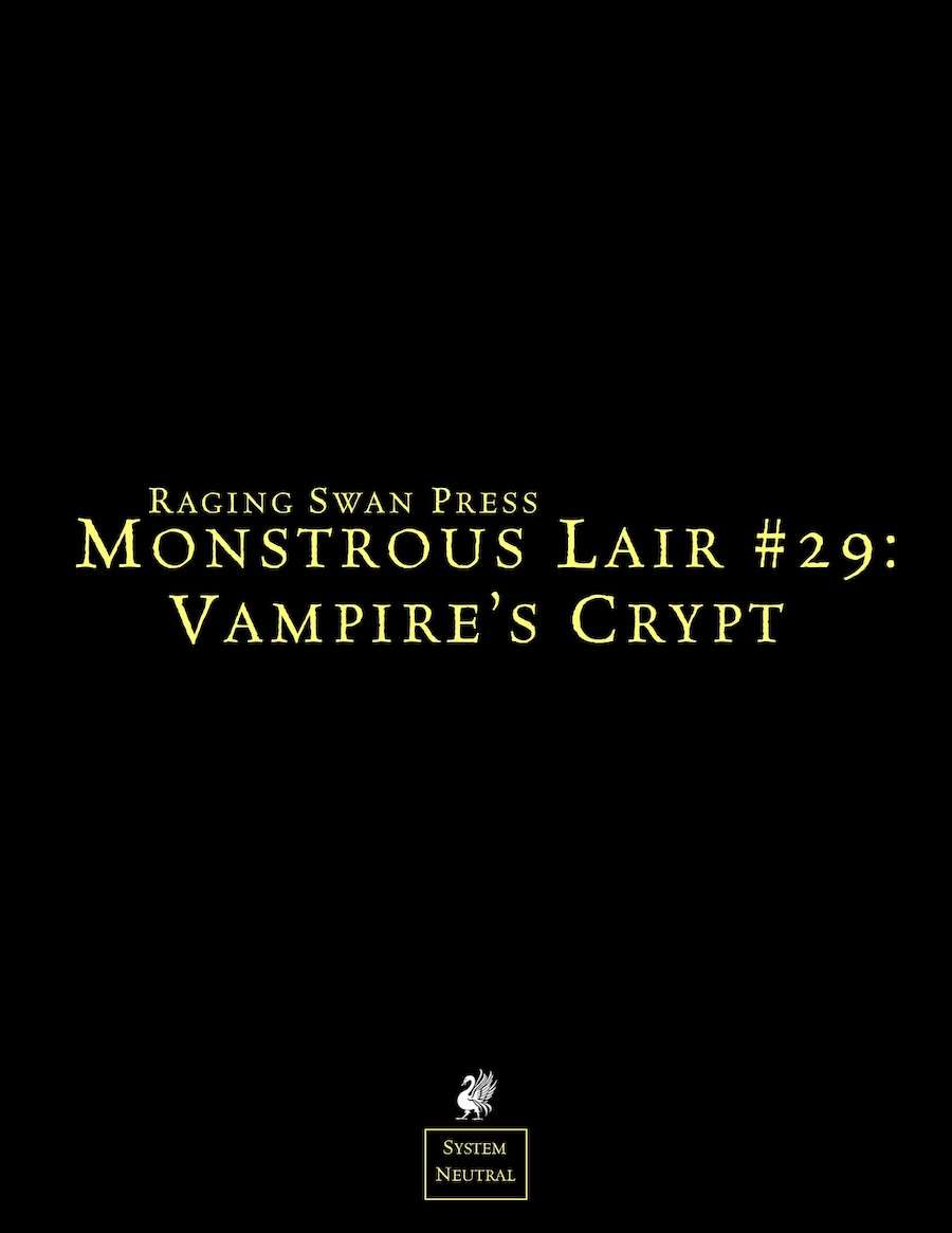 Monstrous Lair #29: Vampire's Crypt - Raging Swan Press | GM's Resources |  Dungeon Dressing | System Neutral Edition | Monstrous Lairs |