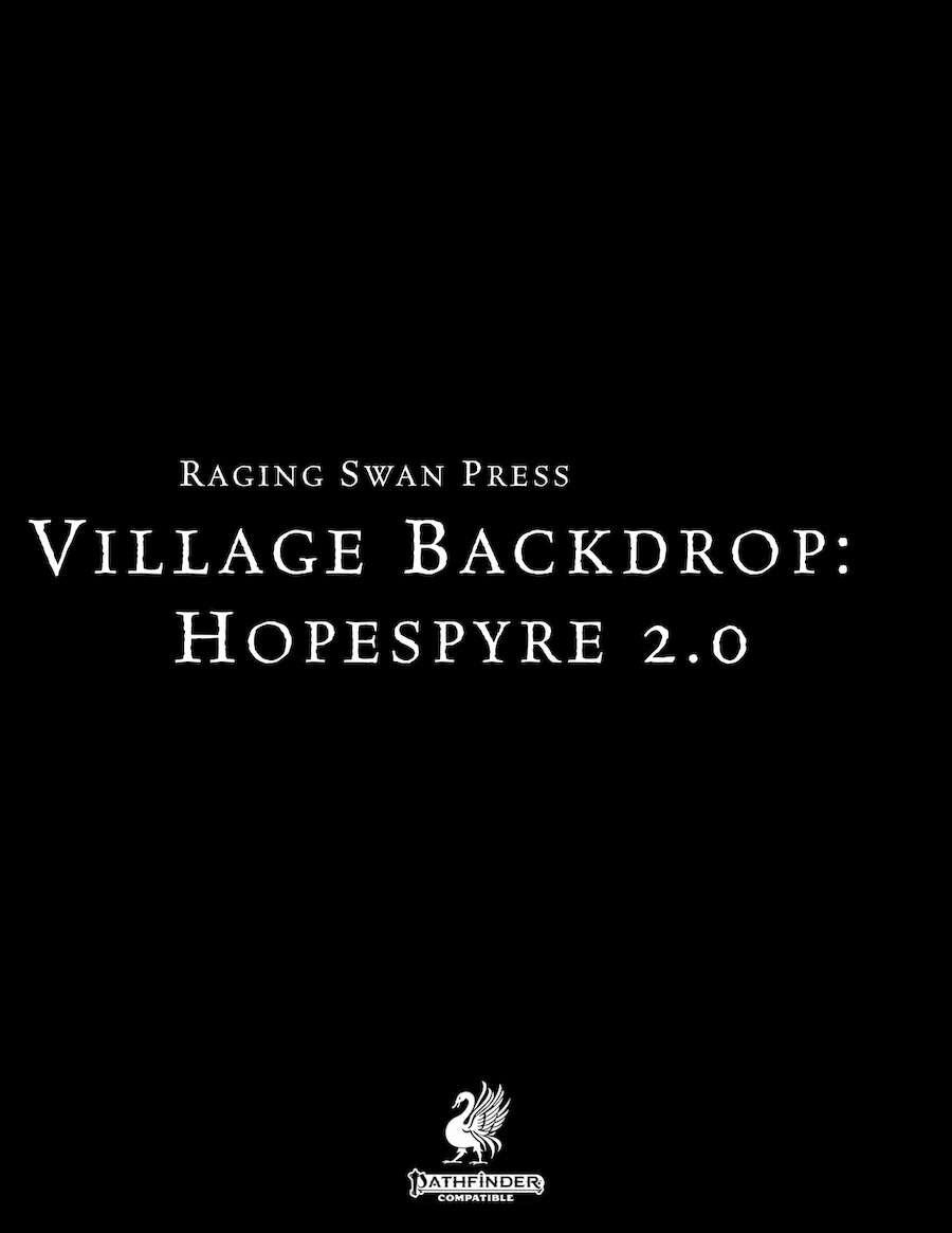 Village Backdrop: Hopespyre 2 0 (Pathfinder 2) - Raging Swan Press   GM's  Resources   Village Backdrops   Pathfinder 2nd Edition   DriveThruRPG com