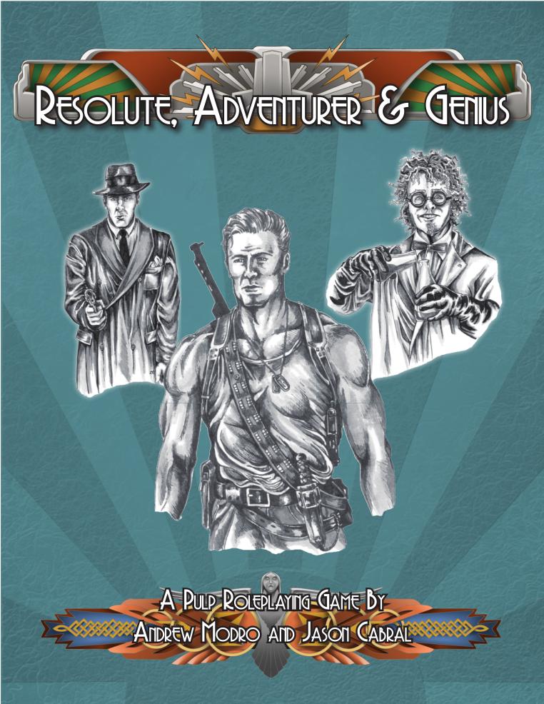 Resolute, Adventurer & Genius