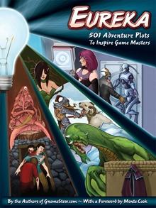 Eureka: 501 Adventure Plots to Inspire Game Masters