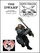 The Dwarf: Old School Meets New School