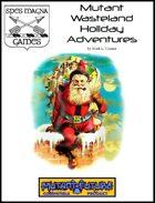 Mutant Wasteland Holiday Adventures [BUNDLE]